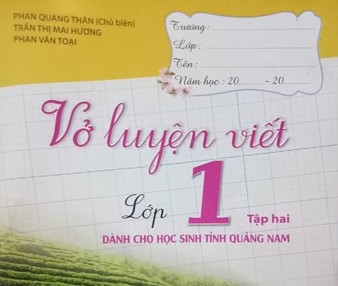 Vở luyện viết dành cho học sinh tỉnh Quảng Nam là chủ trương của Bộ GD-ĐT? - ảnh 1